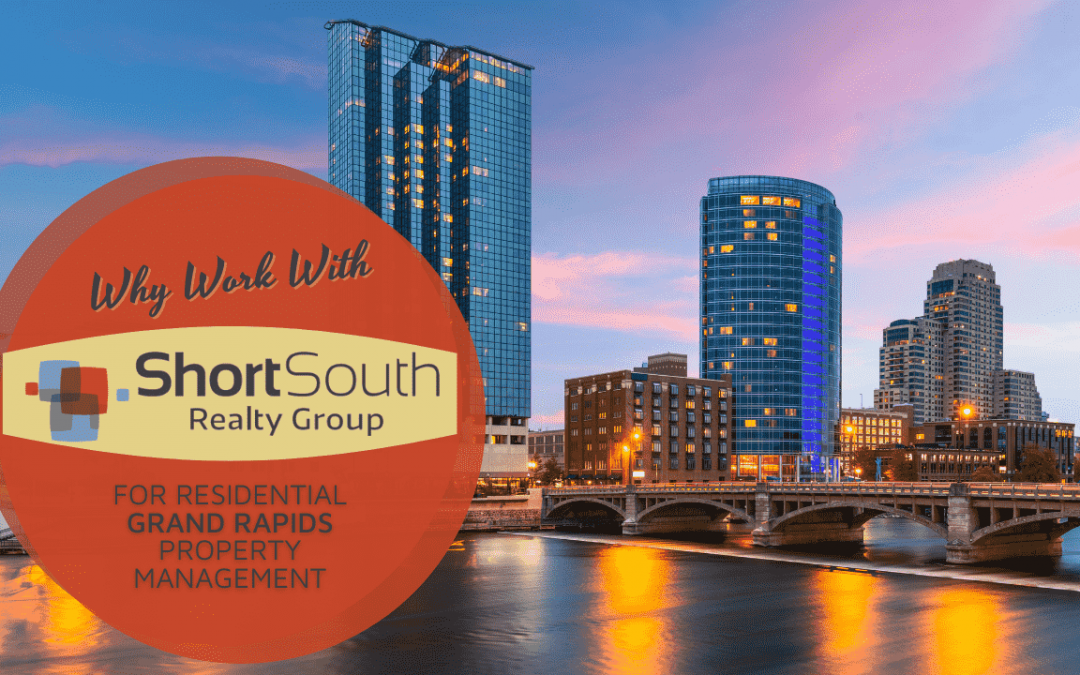Why Work With Short South for Residential Grand Rapids Property Management