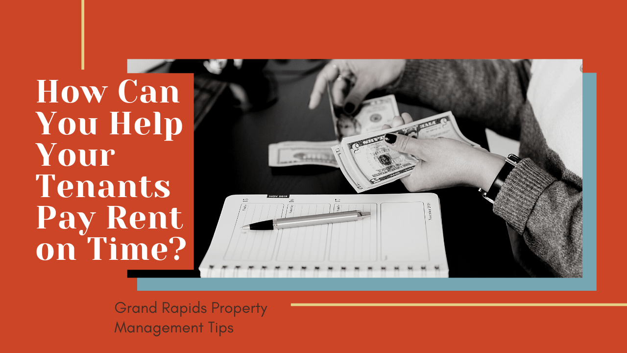 How Can You Help Your Tenants Pay Rent on Time? | Grand Rapids Property Management Tips - article banner