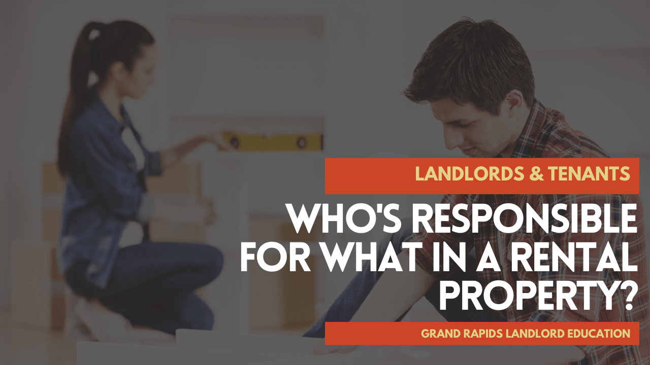 Landlords & Tenants - Who's Responsible for What in a Rental Property? | Grand Rapids Landlord Education - article banner