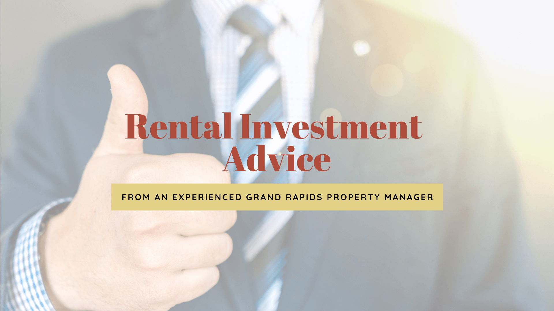 Rental Investment Advice Should Come From an Experienced Grand Rapids Property Manager