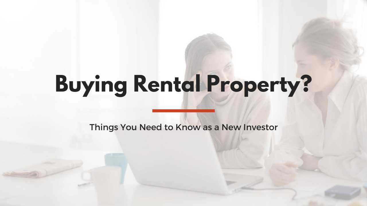 Buying Rental Property 3 Things You Need to Know as a New Investor